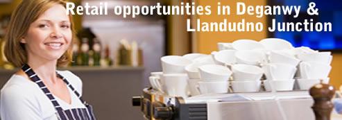 Reail opportunities in Deganwy & Llandudno Junction